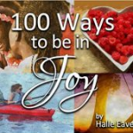 100 Ways to Be in Joy