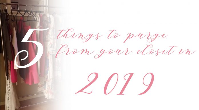 5 Things to purge from your closet in 2019